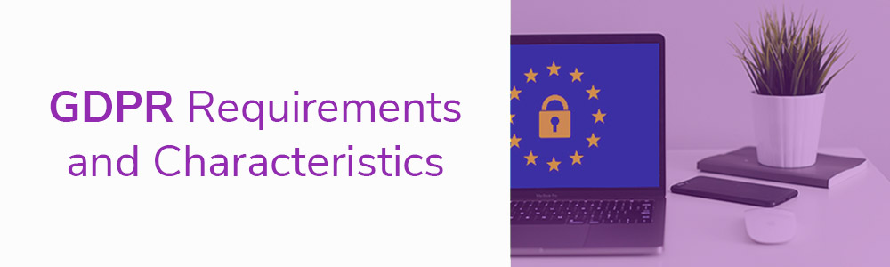 GDPR Requirements and Characteristics