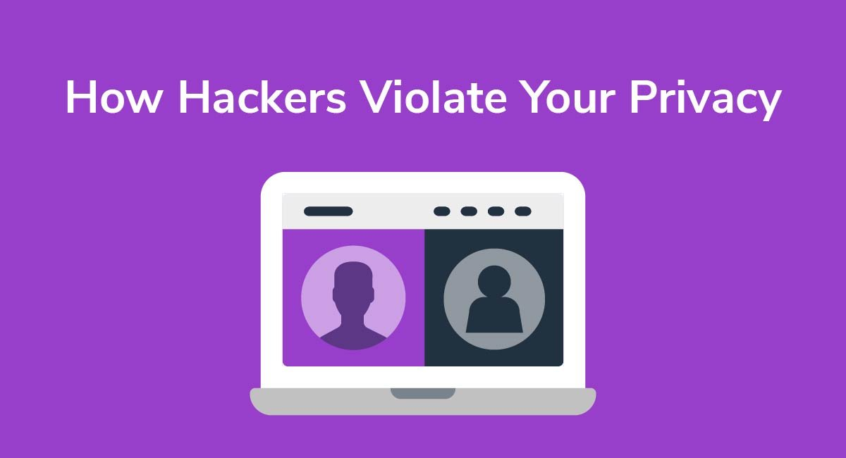 How Hackers Violate Your Privacy - Privacy Policies