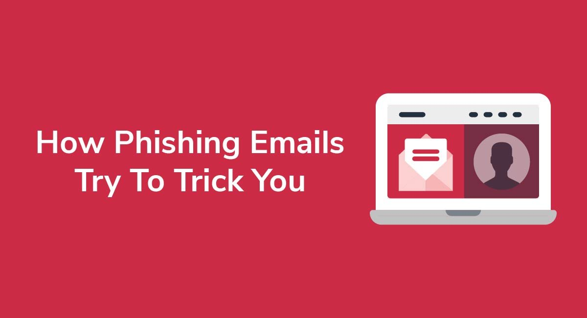 How Phishing Emails Try To Trick You