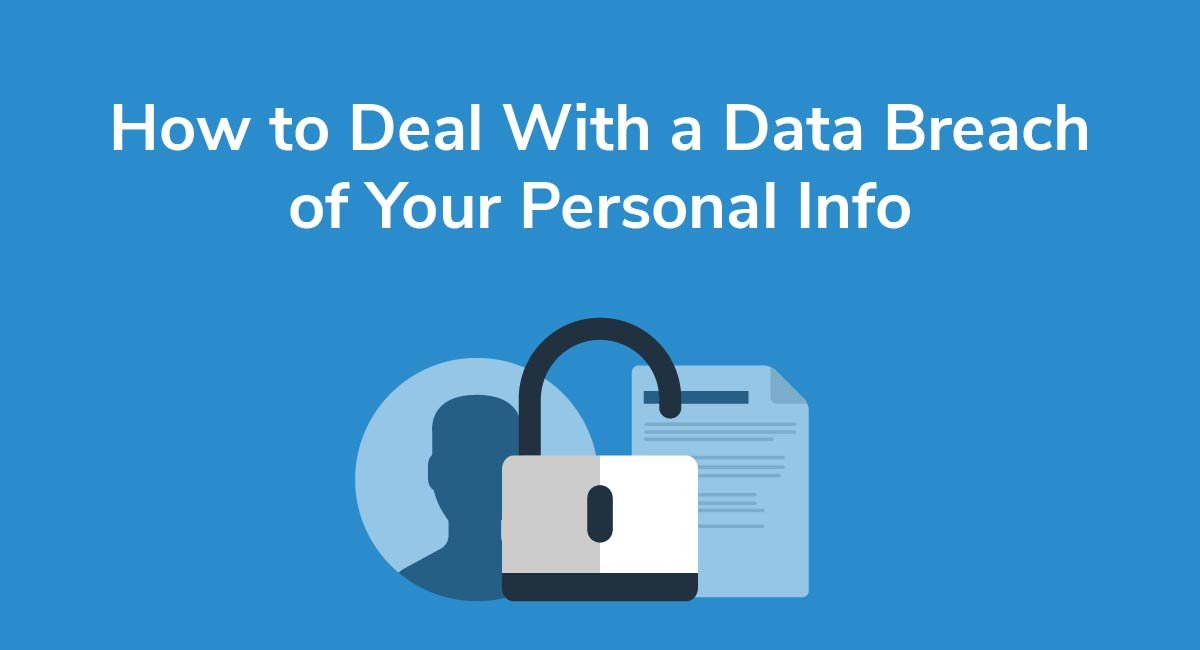 How to Deal With a Data Breach of Your Personal Info