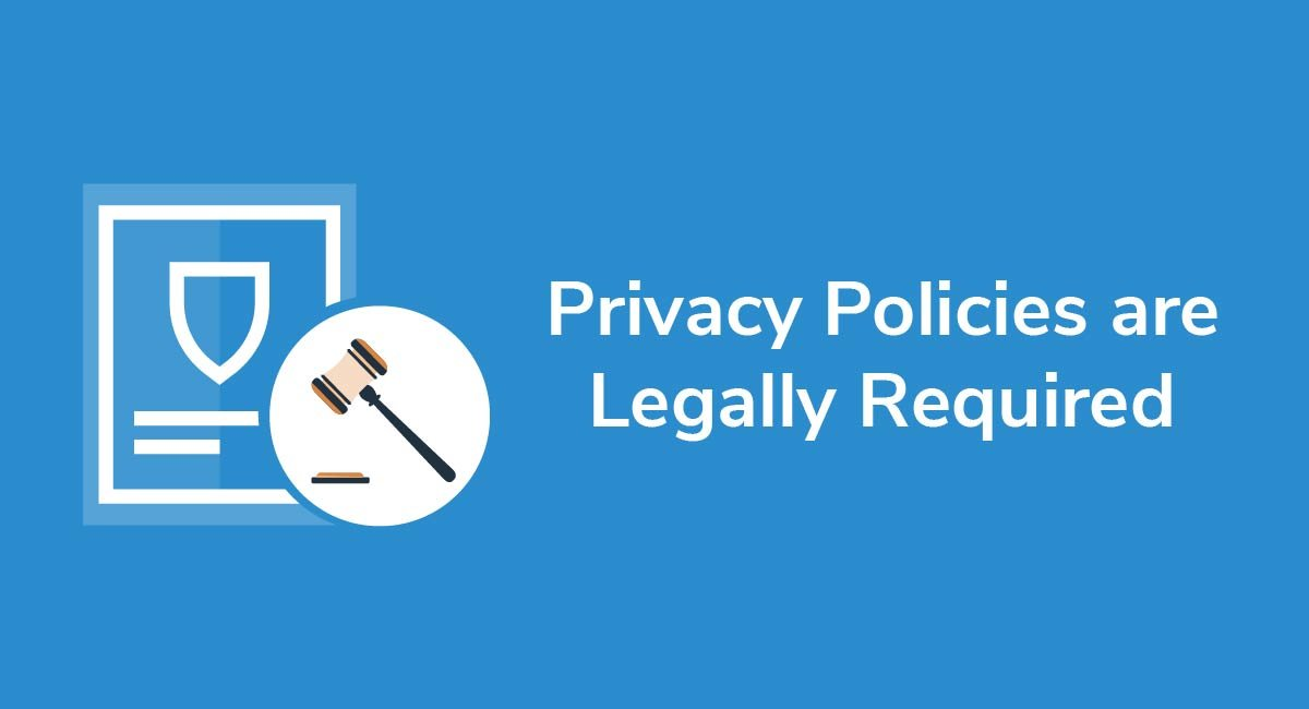 Privacy Policies are Legally Required
