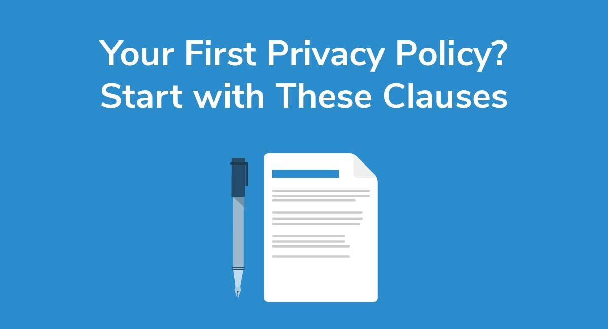 Your First Privacy Policy? Start with These Clauses
