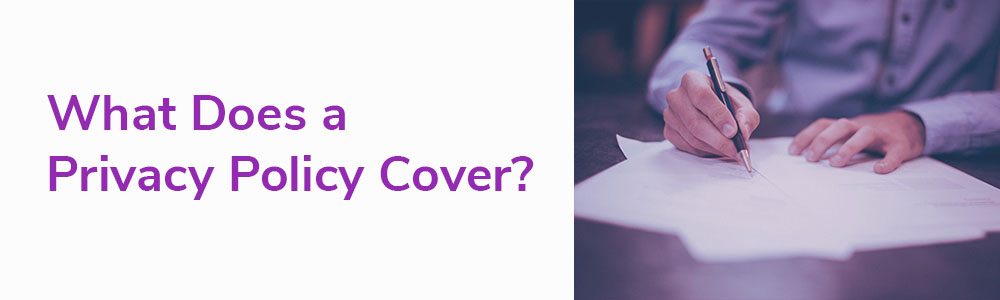 What Does a Privacy Policy Cover?