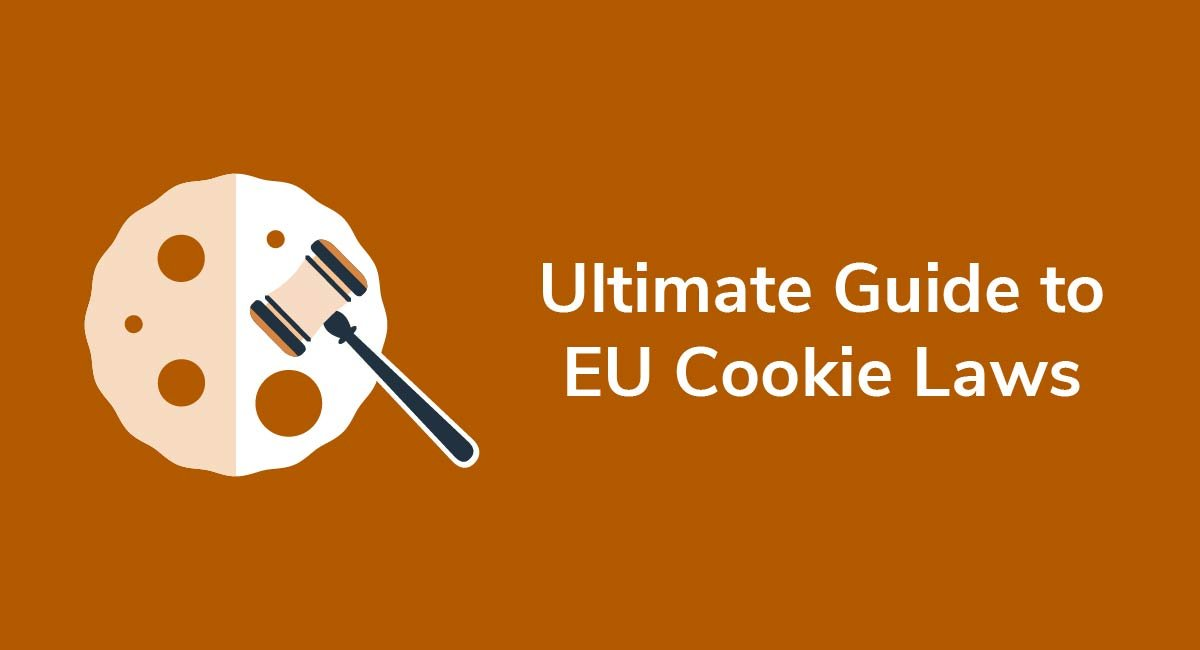 Ultimate Guide to EU Cookie Laws - Privacy Policies
