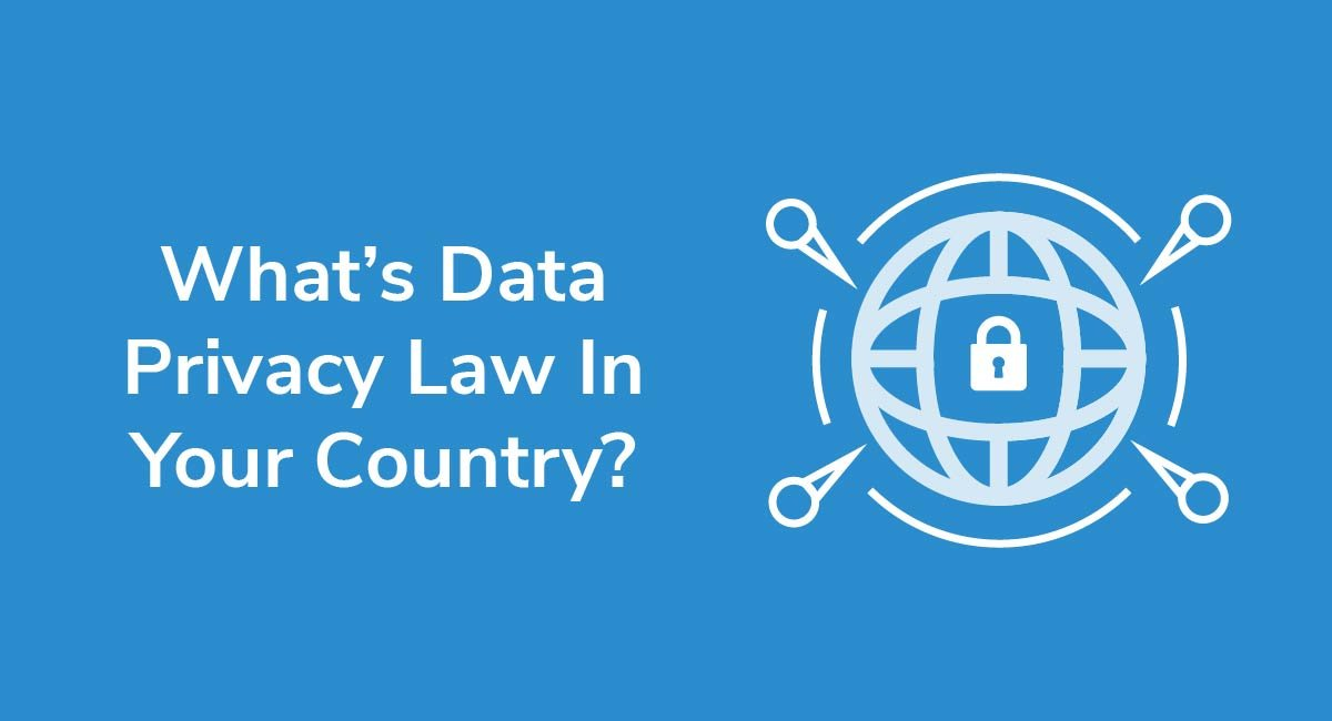 What's Data Privacy Law In Your Country?