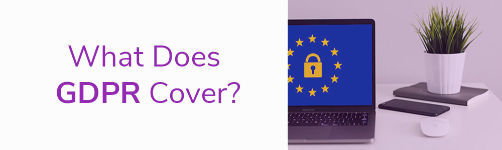 What Does GDPR Cover?
