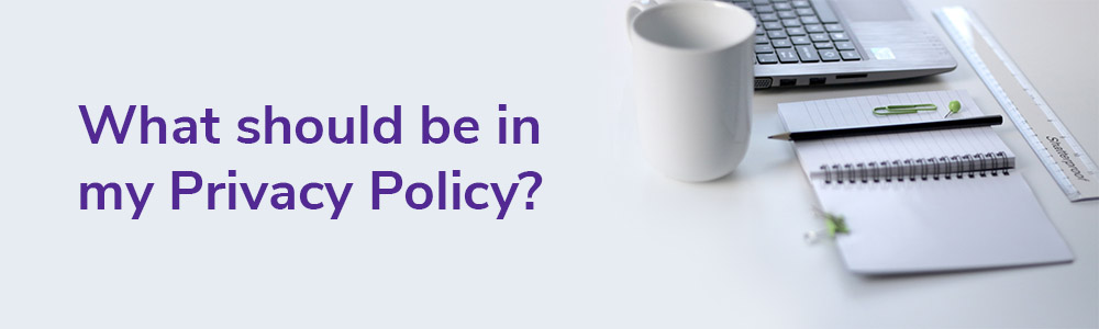 What should be inside my Privacy Policy?