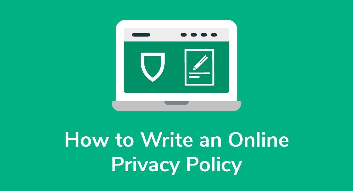 How to Write an Online Privacy Policy