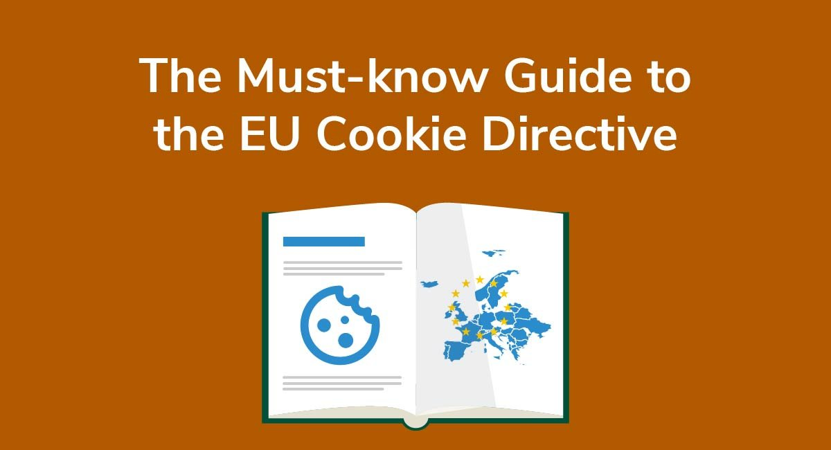 The Must-know Guide to the EU Cookie Directive