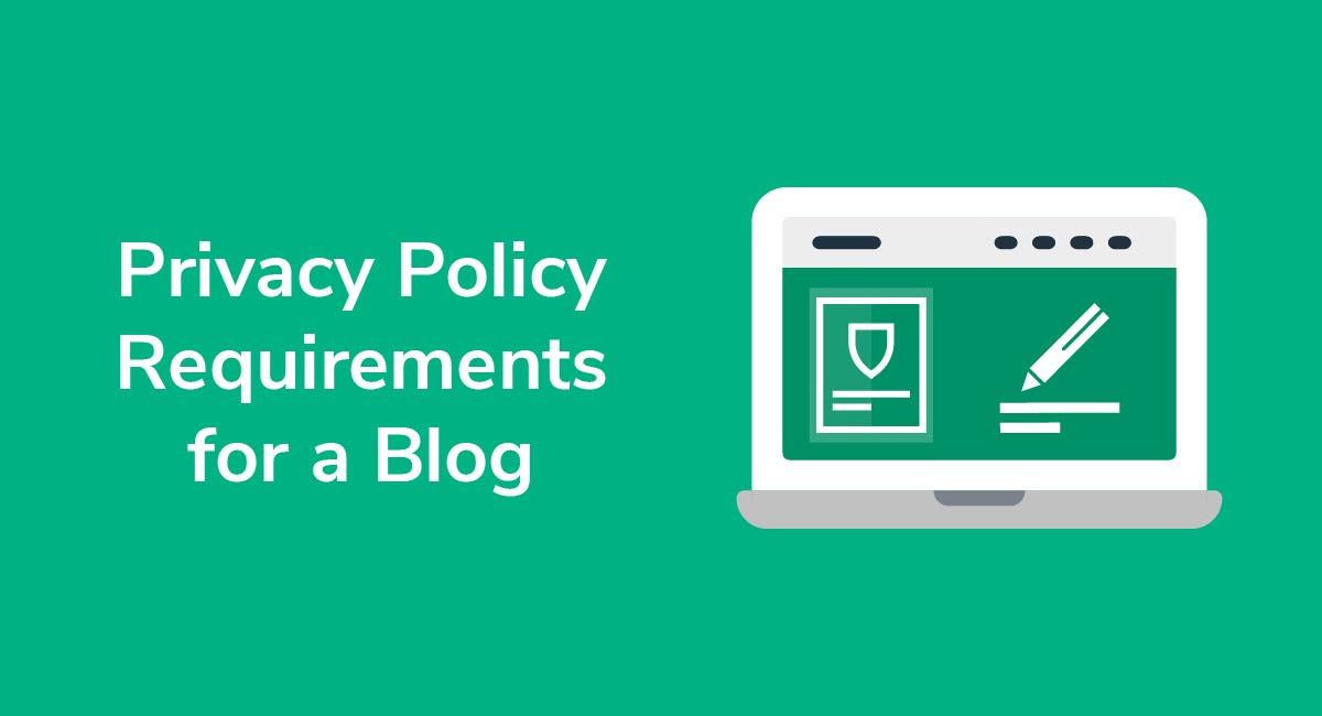 Privacy Policy Requirements for a Blog