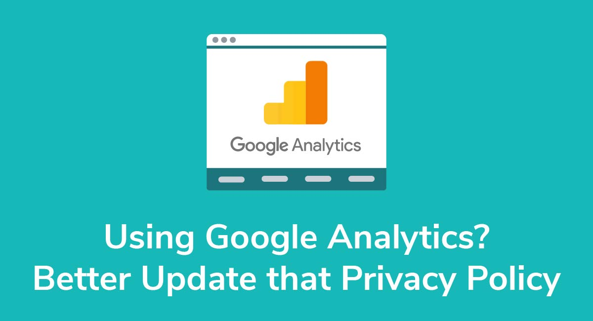 Using Google Analytics? Better Update that Privacy Policy