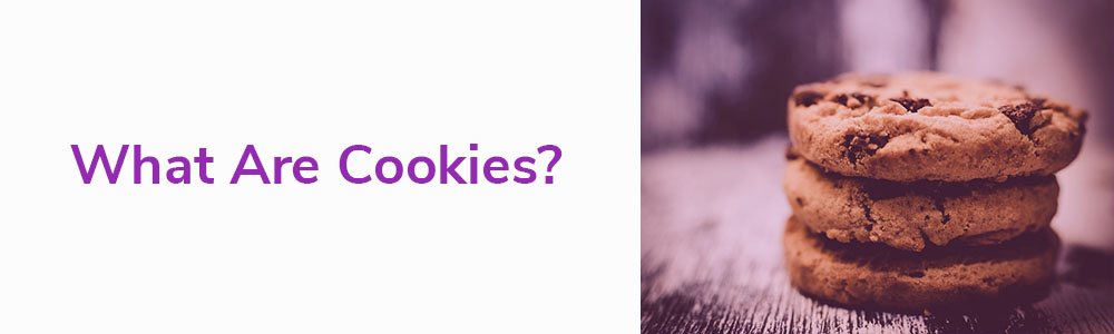 What are Cookies?