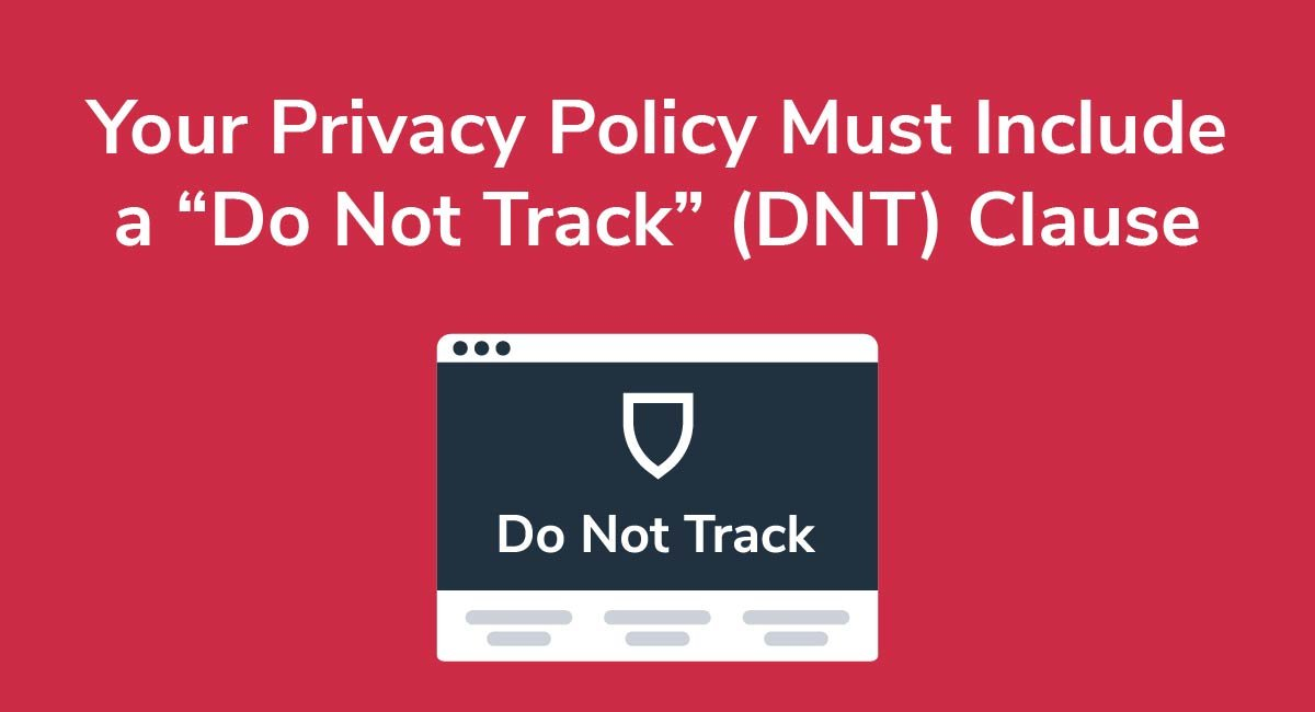 "Your Privacy Policy Must Include a ""Do Not Track"" (DNT) Clause"
