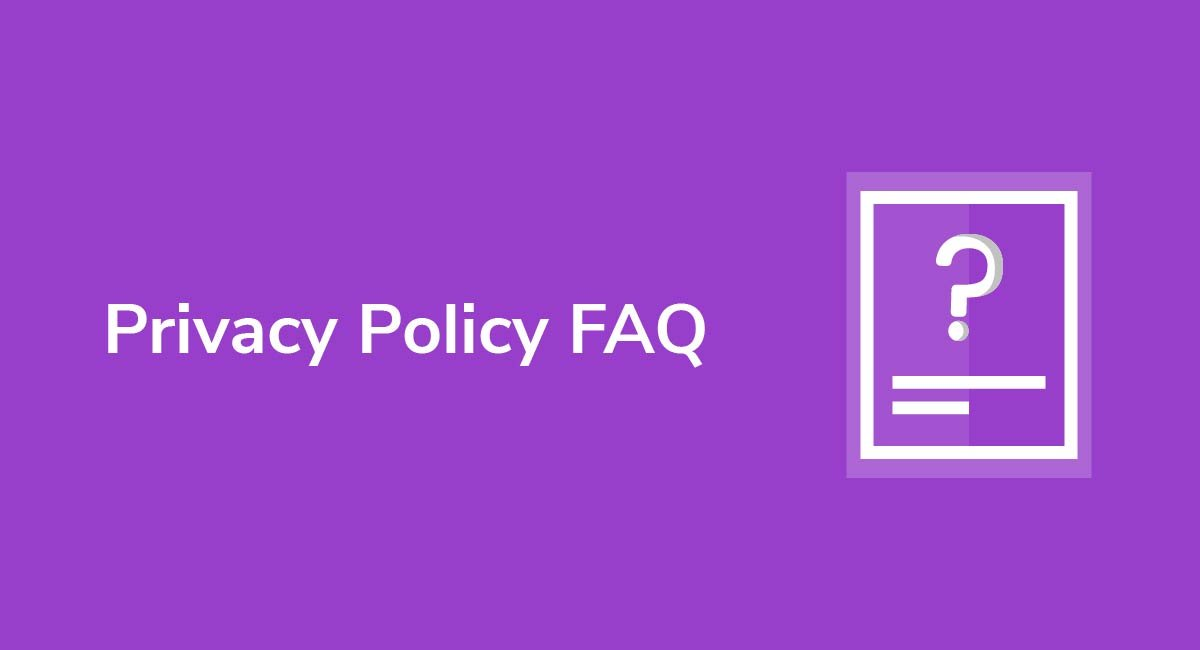 Privacy Policy FAQ