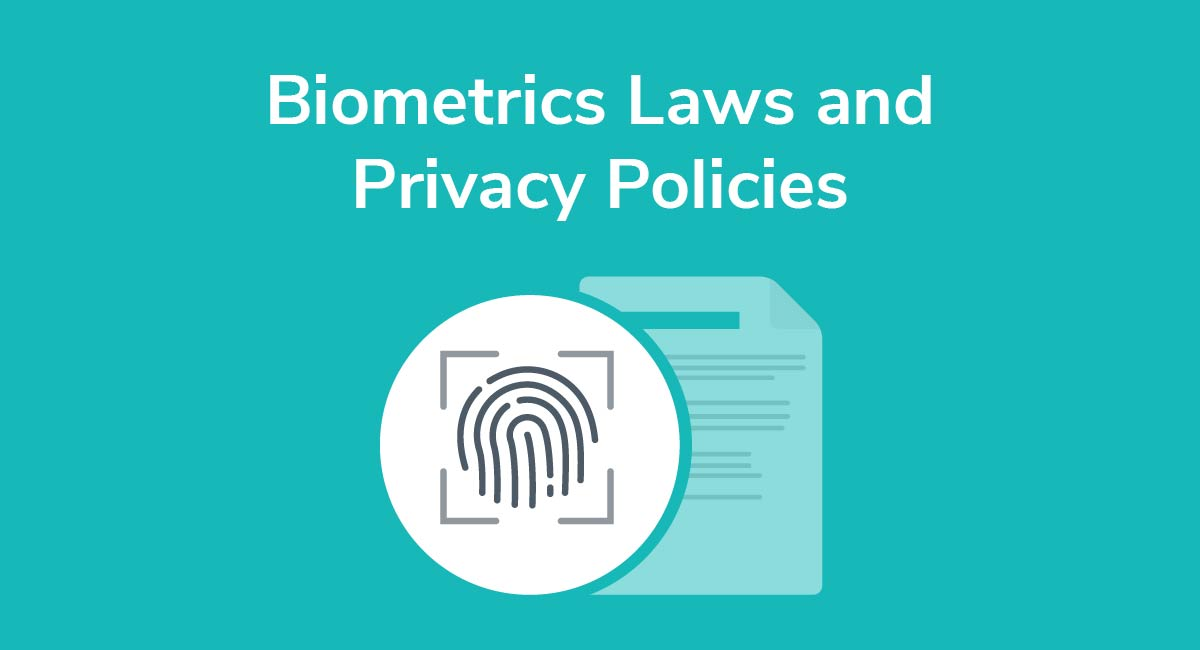 Biometrics Laws and Privacy Policies