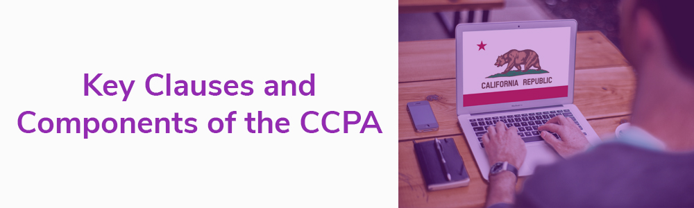 Key Clauses and Components of the CCPA