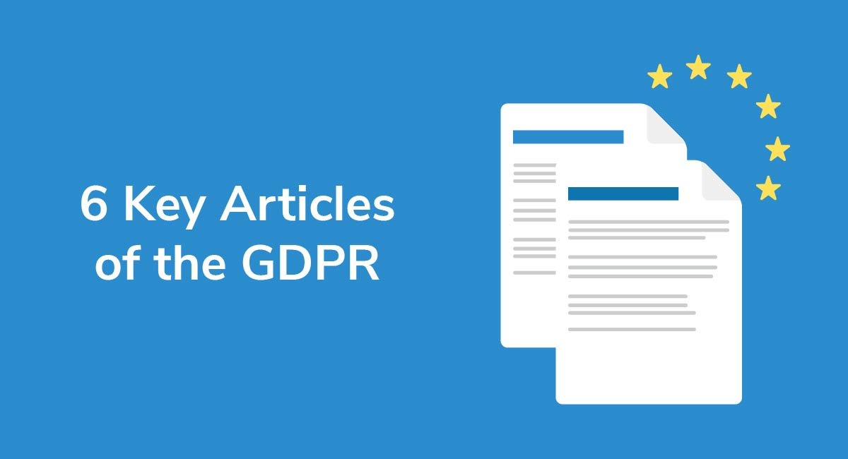 6 Key Articles of the GDPR