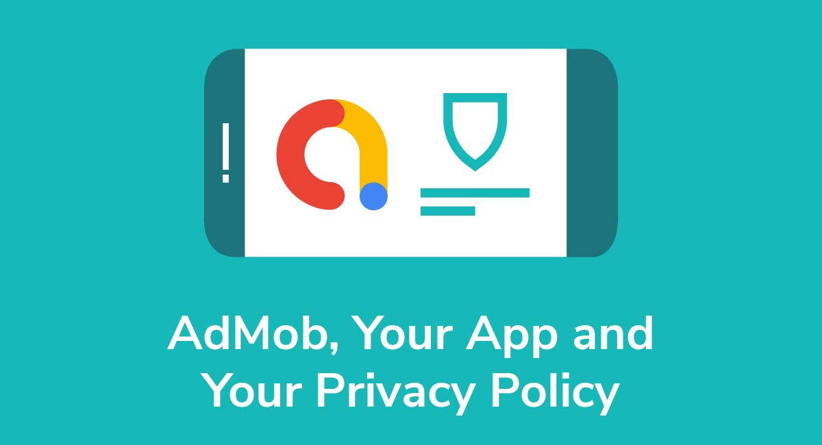 AdMob, Your App and Your Privacy Policy - Privacy Policies