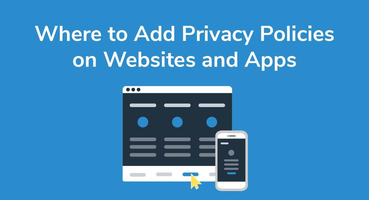 Where to Add Privacy Policies on Websites/Apps
