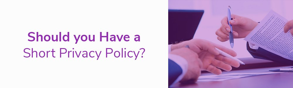 Should you Have a Short Privacy Policy?
