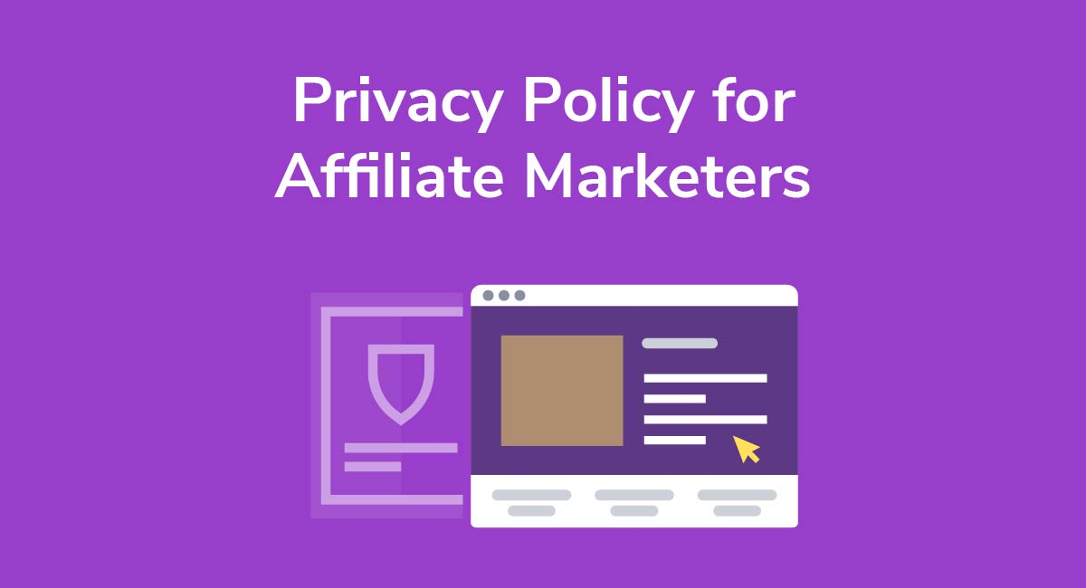 Privacy Policy for Affiliate Marketers
