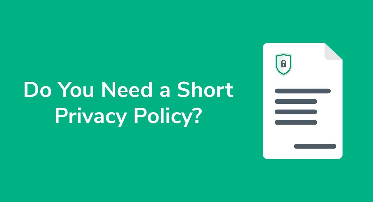 Do You Need a Short Privacy Policy?