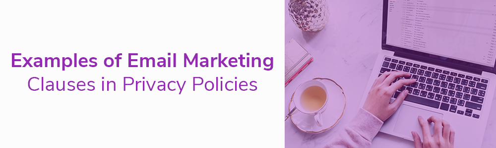 Examples of Email Marketing Clauses in Privacy Policies