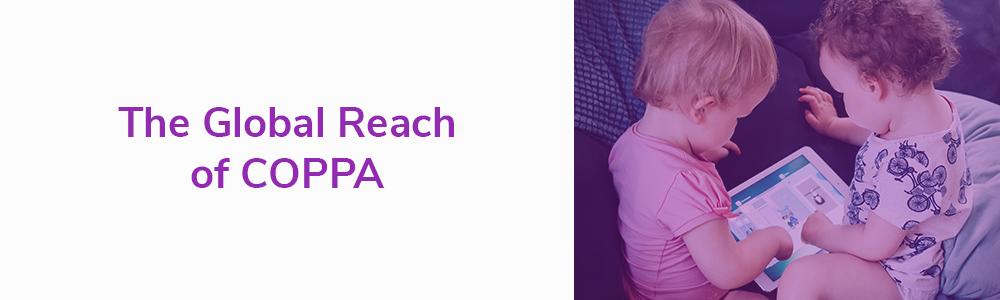 The Global Reach of COPPA