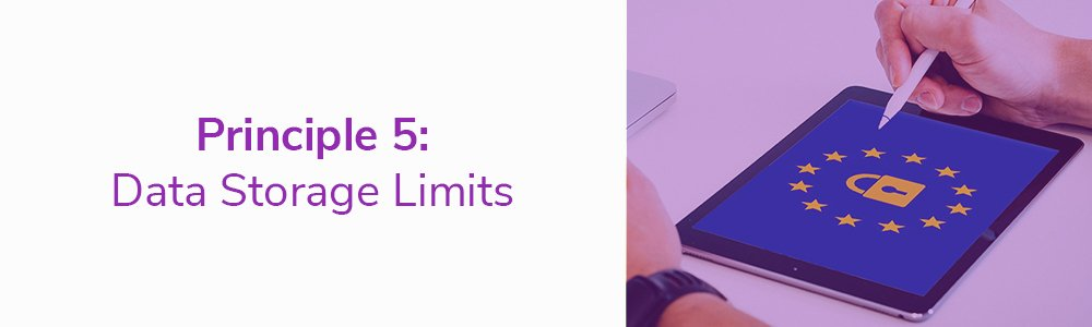 Principle 5: Data Storage Limits