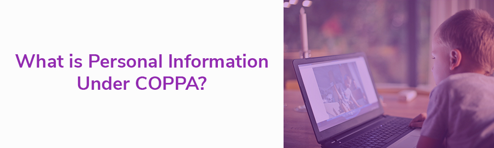 What is Personal Information Under COPPA?