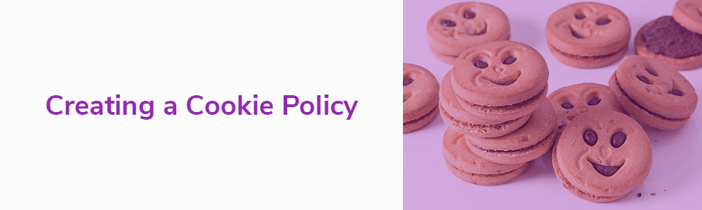 Creating A Cookie Policy