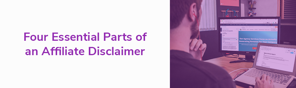 Four Essential Parts of an Affiliate Disclaimer