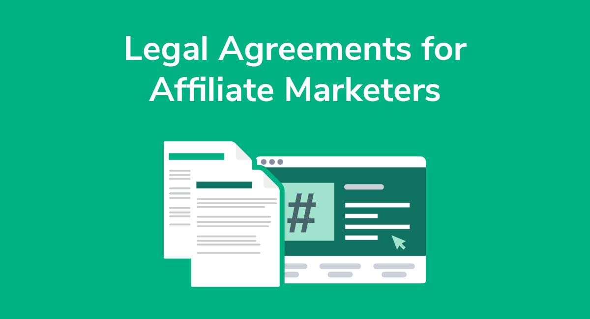 Legal Agreements for Affiliate Marketers