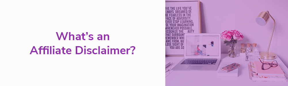 What's an Affiliate Disclaimer?