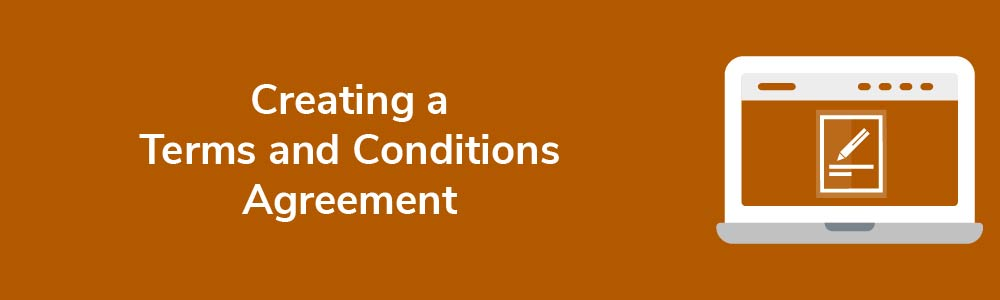 Creating a Terms and Conditions Agreement