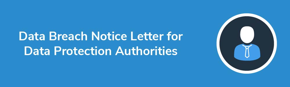 Data Breach Notice Letter for Data Protection Authorities