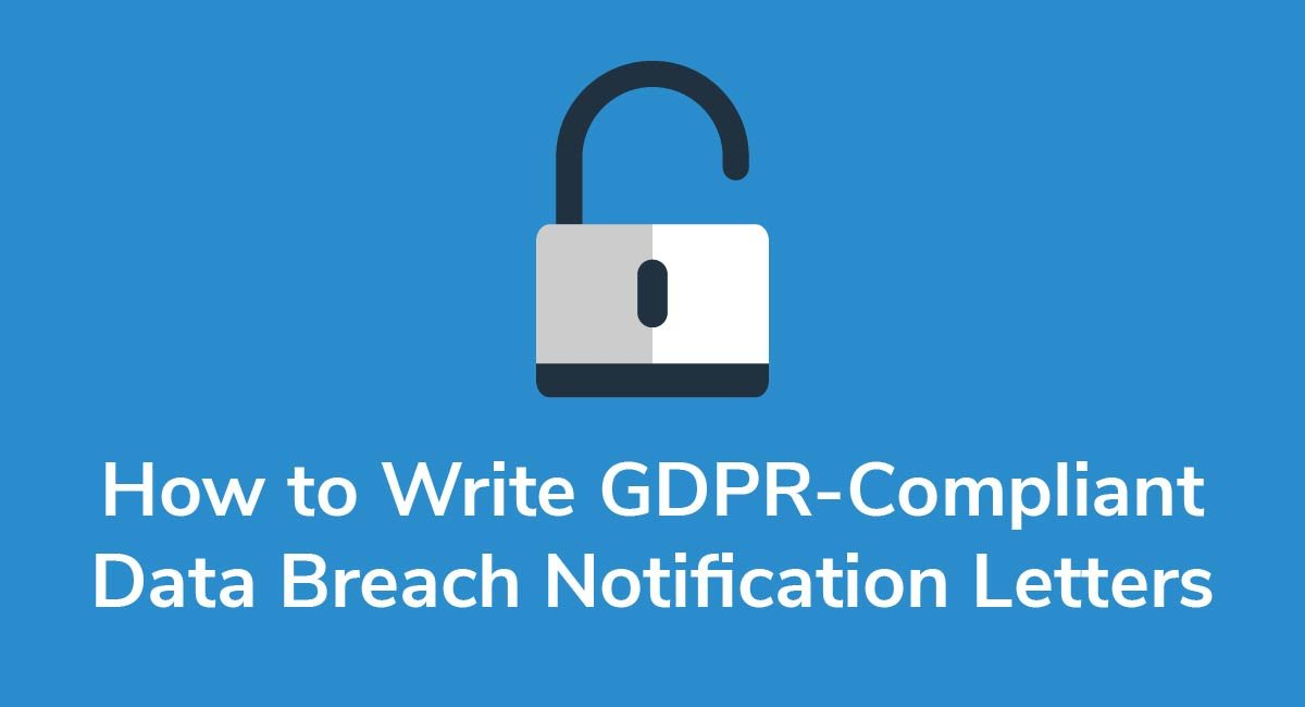 How to Write GDPR-Compliant Data Breach Notification Letters