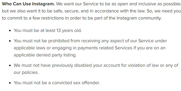 Instagram Terms of Use: Who Can Use Instagram - Restrictions clause