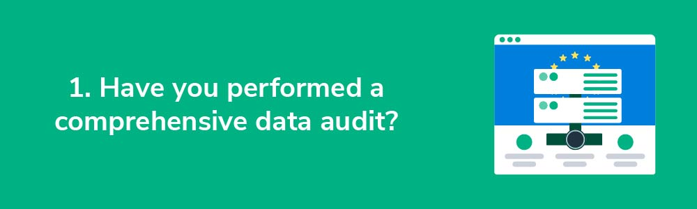 1. Have you performed a comprehensive data audit?
