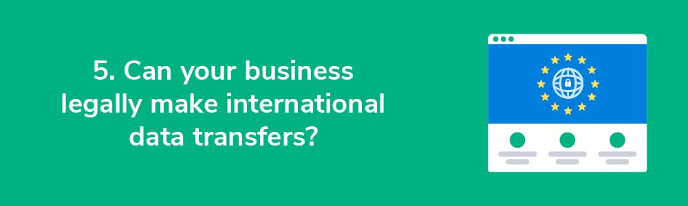 5. Can your business legally make international data transfers?