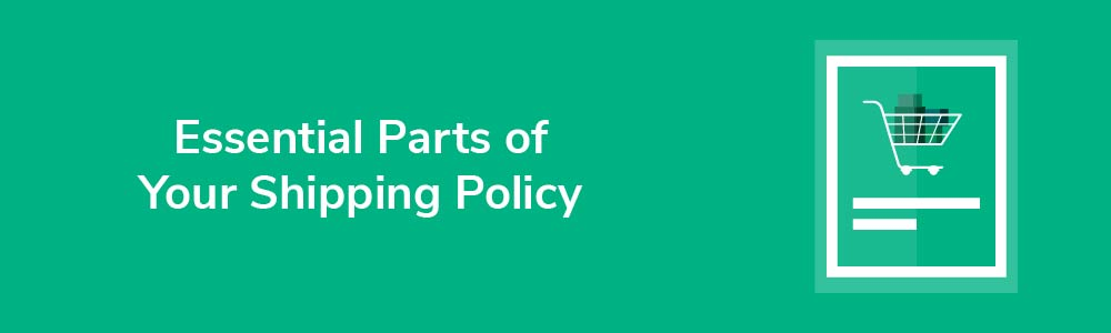 Essential Parts of Your Shipping Policy