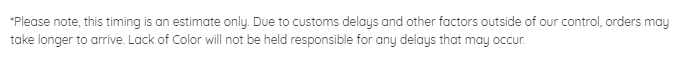 Lack of Colour Shipping Policy: Section about Not being responsible for customs and other delays
