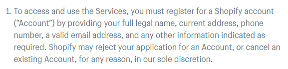 Shopify Terms of Service: Account Terms - Access account and cancel account clause
