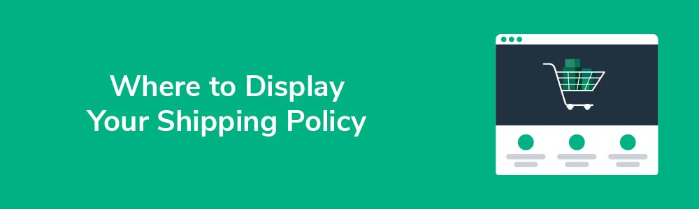 Where to Display Your Shipping Policy