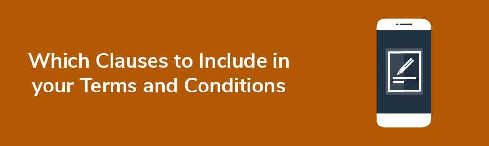 Which Clauses to Include in your Terms and Conditions