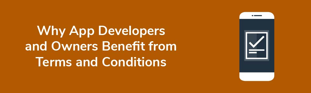 Why App Developers and Owners Benefit from Terms and Conditions