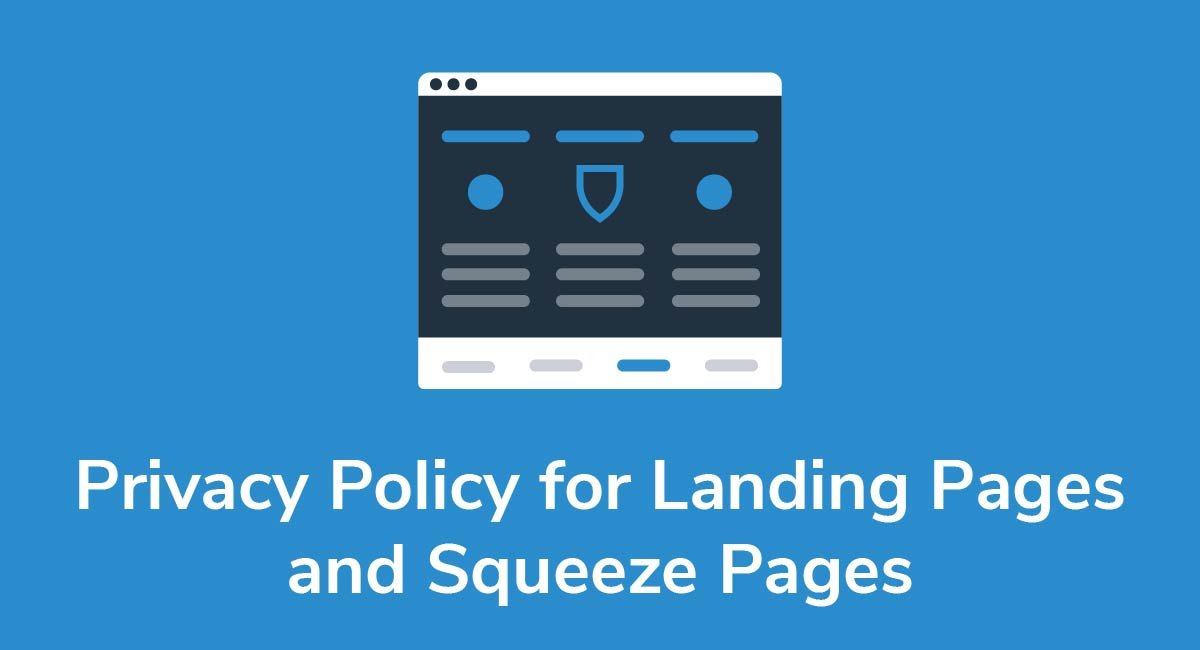Privacy Policy for Landing Pages and Squeeze Pages