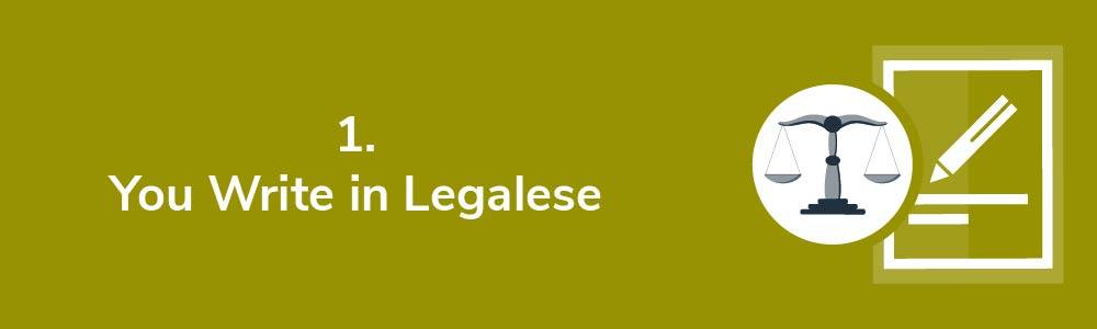 1. You Write in Legalese