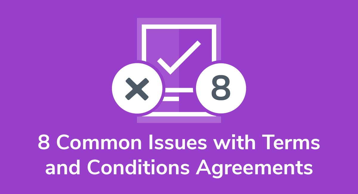 8 Common Issues with Terms and Conditions Agreements