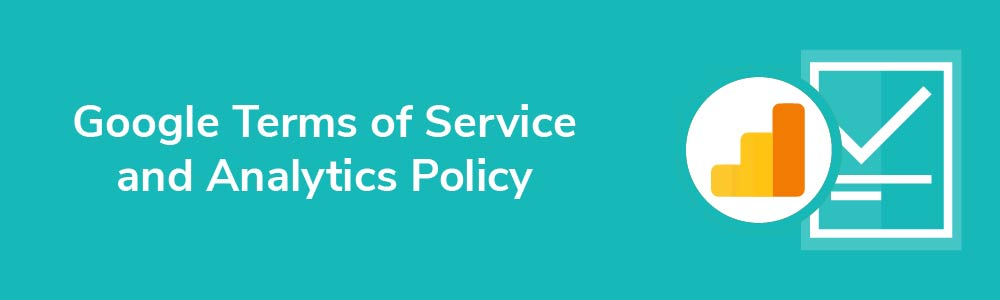 Google Terms of Service and Analytics Policy